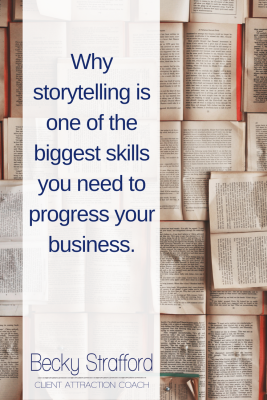 Why storytelling is one of the biggest skills you need to progress your business.